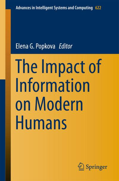 the-impact-of-information-on-modern-humans-advances-in-intelligent-systems-and-computing-band-622-
