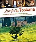 Zeit für die Toskana: Das Herz Italiens entde ...
