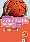 Klett Grammatik im Griff Deutsch  5./6. Klasse: Mein Übungsbuch für Gymnasium und Realschule