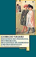Das Leben des Masolino, des Masaccio, des Gen ...