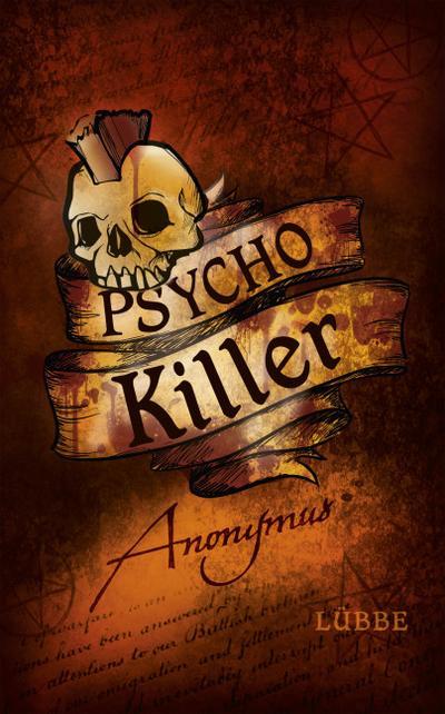 Psycho Killer  Thriller  Fantasy. Bastei Lübbe Taschenbücher  Übers. v. Schichtel, Thomas  Deutsch