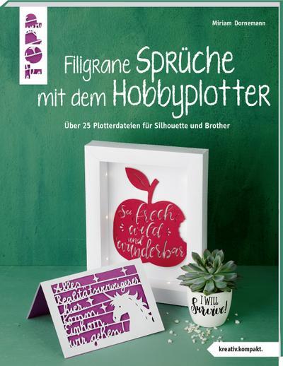 filigrane-spruche-mit-dem-hobbyplotter-kreativ-kompakt-mit-uber-40-plotterdateien-fur-silhouette-