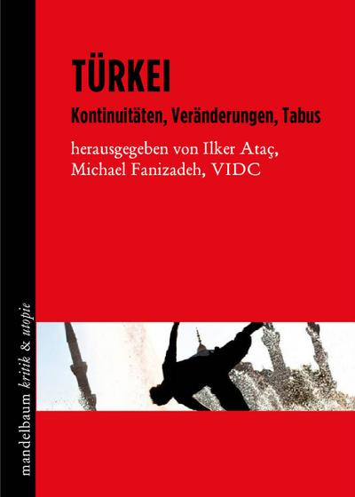 Türkei: Kontinuitäten, Veränderungen, Tabus