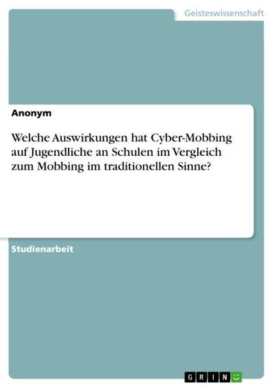 welche-auswirkungen-hat-cyber-mobbing-auf-jugendliche-an-schulen-im-vergleich-zum-mobbing-im-traditi