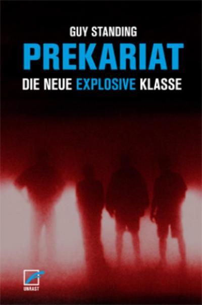 Prekariat: Die neue explosive Klasse
