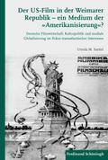 """Der US-Film in der Weimarer Republik -  ein Medium der """"Amerikanisierung""""?"""