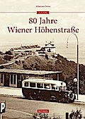 80 Jahre Wiener Höhenstraße (Archivbilder)