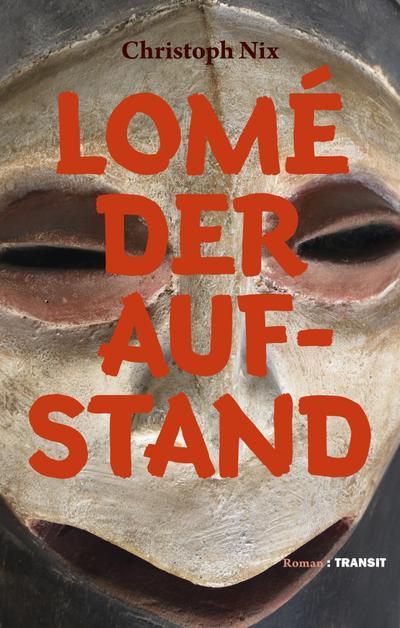Lomé – Der Aufstand: Roman