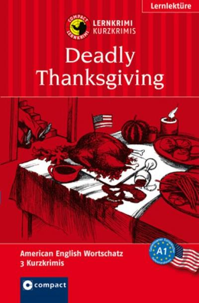 deadly-thanksgiving-lernkrimi-kurzkrimi-american-english-a1-lernkrimi-kurzkrimis-, 8.94 EUR @ regalfrei-de