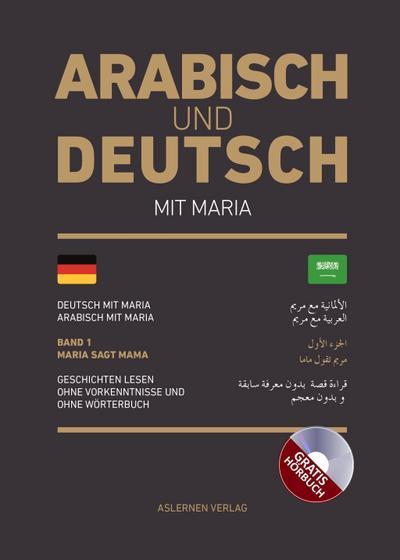 arabisch-und-deutsch-mit-maria-das-horbuch-auf-arabisch-und-deutsch-inklusive-band-1-maria-sagt-ma