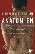 Anatomien: Kulturgeschichten vom menschlichen ...