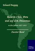 Reise in Chile, Peru und auf dem Amazonas in den Jahren 1827 - 1832. Zweiter Band