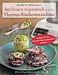 Am besten vegetarisch: mit der Thermo-Küchenm ...