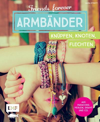 friends-forever-armbander-knupfen-knoten-flechten-aus-paracord-perlen-draht-und-co-