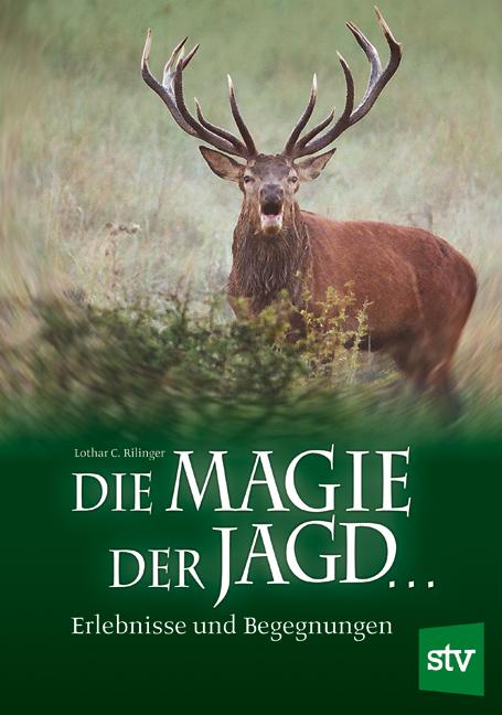 NEU Die Magie der Jagd... Lothar C Rilinger 012809