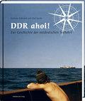 DDR ahoi!; Kleines Land auf großer Fahrt; Deu ...