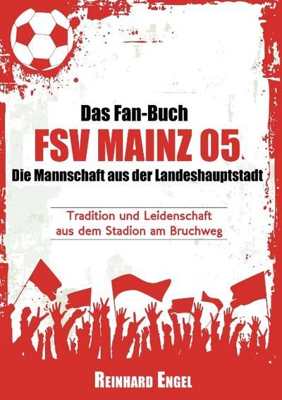 das-fan-buch-fsv-mainz-05-die-mannschaft-aus-der-landeshauptstadt-tradition-und-leidenschaft-aus-, 29.64 EUR @ regalfrei-de