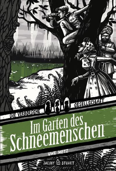 Im Garten des Schneemenschen: Die Verborgene Gesellschaft Band 2
