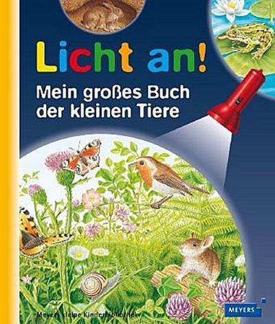 Mein großes Buch der kleinen Tiere: Licht an!