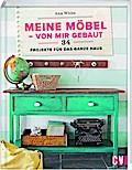 Meine Möbel - von mir gebaut: 34 Projekte für ...