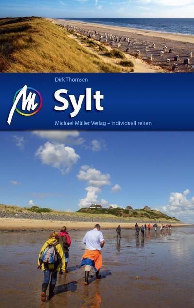Sylt Reiseführer Michael Müller Verlag  Individuell reisen mit vielen praktischen Tipps.  Deutsch  205 farb. Fotos