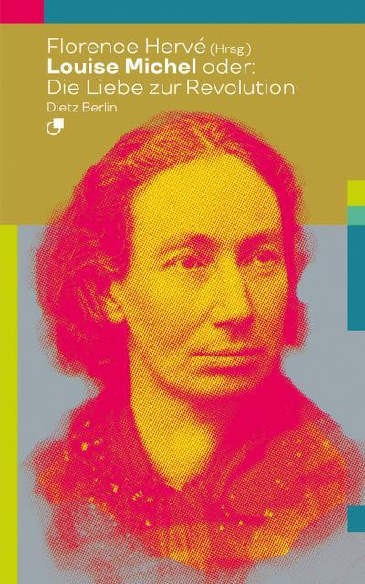 Louise Michel oder: Die Liebe zur Revolution (Biographische Miniaturen)