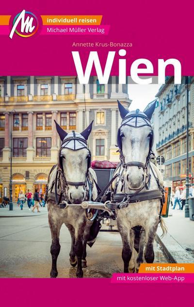 Wien MM-City Reiseführer Michael Müller Verlag  Individuell reisen mit vielen praktischen Tipps und Web-App mmtravel.com  MM City  Deutsch  151 farb. Fotos