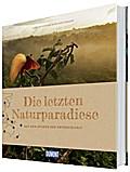 DuMont Bildband Die letzten Naturparadiese; A ...