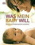 Was mein Baby will: Mimik und Körpersprache v ...