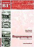 Begegnungen Deutsch als Fremdsprache B1+: Leh ...