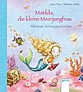 Matilda, die kleine Meerjungfrau: Allererste  ...