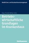Betriebswirtschaftliche Grundlagen im Krankenhaus Bd.3 (Health Care- und Krankenhaus-Management)