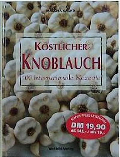kostlicher-knoblauch-100-internationale-rezepte