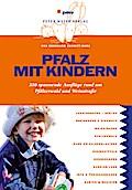 Pfalz mit Kindern: 350 spannende Ausflüge run ...
