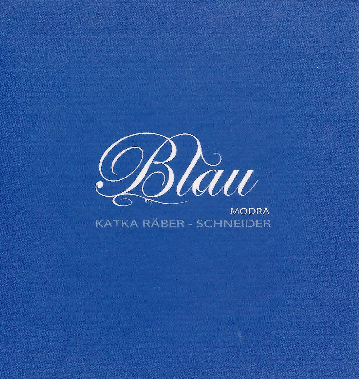 Blau-Katka-Raeber-Schneider