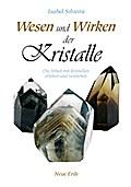 Wesen und Wirken der Kristalle: Die Arbeit mi ...