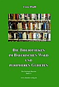 Die Bibliotheken im Bayerischen Wald und peripheren Gebieten