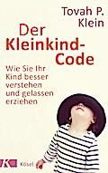 Der Kleinkind-Code: Wie Sie Ihr Kind besser v ...