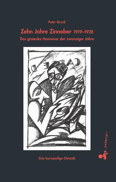 Zehn Jahre Zinnober 1919–1928  Das groteske Hannover der zwanziger Jahre. Eine kurzweilige Chronik  Deutsch  Mit zahlreichen farbigen und schwarzweißen Fotos