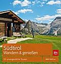 Südtirol - Wandern & Genießen; 55 unvergessli ...