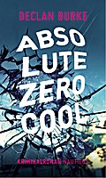 Absolute Zero Cool: Kriminalroman