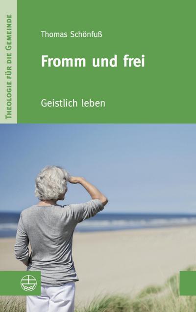 fromm-und-frei-geistlich-leben-theologie-fur-die-gemeinde-thg-