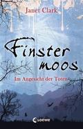 Finstermoos - Im Angesicht der Toten: Band 3