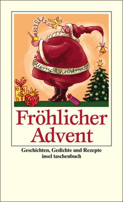 Fröhlicher Advent: Geschichten, Gedichte und Rezepte (insel taschenbuch)