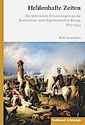 Die polnischen Erinnerungen an die Revolutions- und Napoleonischen Kriege in Russland und Polen 1815-1945