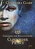 Clockwork Prince: Chroniken der Schattenjäger ...