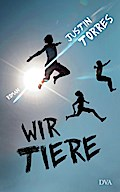 Wir Tiere; Roman   ; Aus d. Engl. v. Torberg, Peter; Deutsch