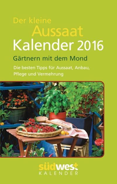 kal der kleine aussaatkalender 2016 taschenkalender. Black Bedroom Furniture Sets. Home Design Ideas