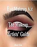 Eye Makeup Kit - The Makeup Artists Guide