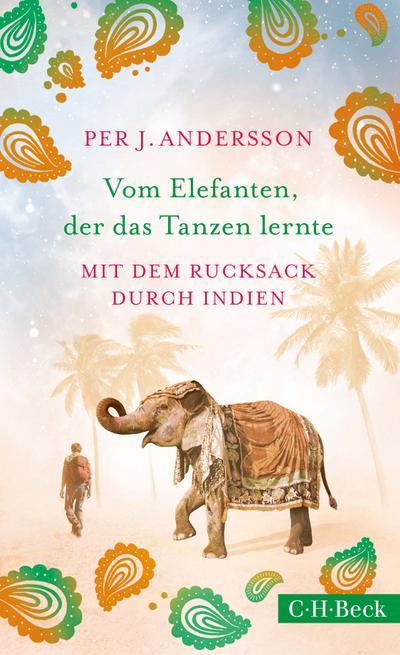 vom-elefanten-der-das-tanzen-lernte-mit-dem-rucksack-durch-indien